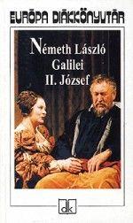 Németh László - Galilei; II. József