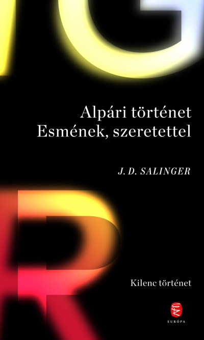 J. D. Salinger - Alpári történet Esmének, szeretettel - Kilenc történet