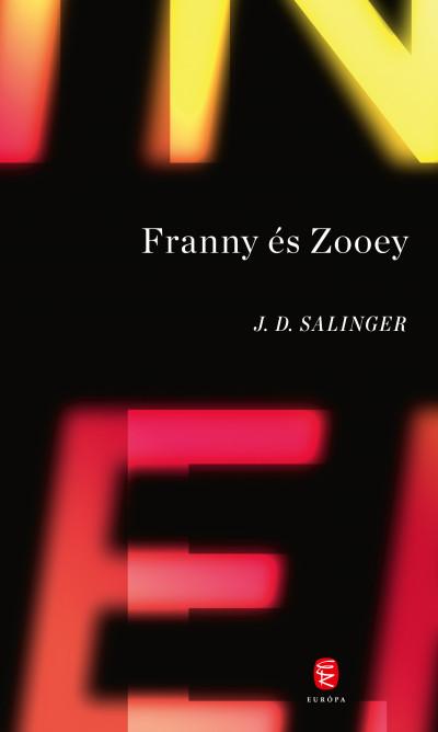 J. D. Salinger - Franny és Zooey