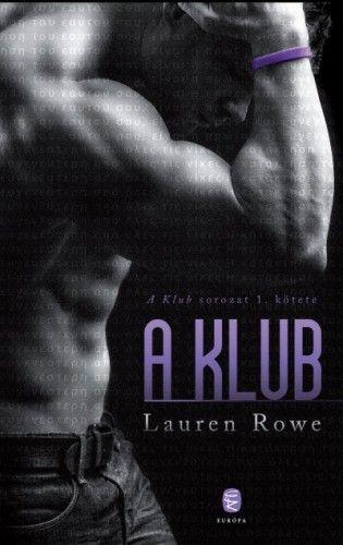Lauren Rowe - A Klub