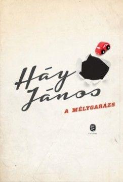 Háy János - A mélygarázs