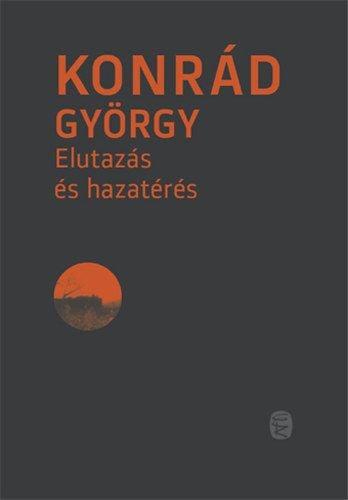 Konrád György - Elutazás és hazatérés