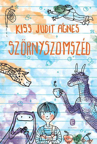 Kiss Judit Ágnes - Szörnyszomszéd