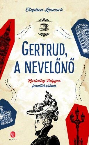 Stephen Leacock - Gertrud a nevelőnő