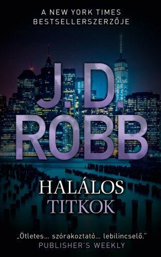 J. D. Robb - Halálos titkok
