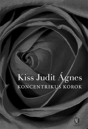 Kiss Judit Ágnes - Koncentrikus korok