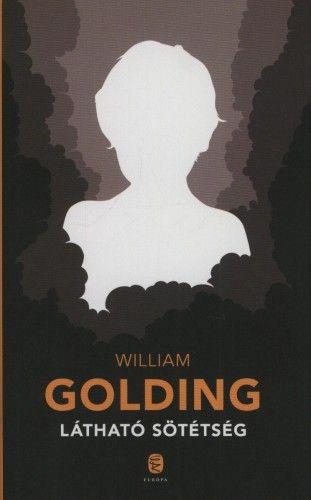 William Golding - Látható sötétség