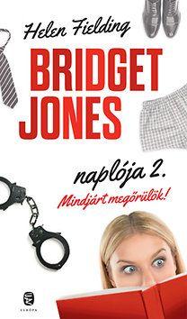 Helen Fielding - Bridget Jones naplója 2. – Mindjárt megőrülök!