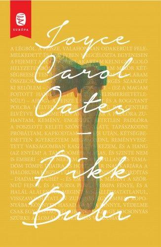 Joyce Carol Oates - Pikk Bubi