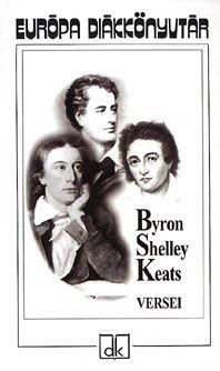Lord Byron - Byron Shelley Keats versei