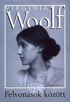 Virginia Woolf - Felvonások között