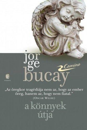 Jorge Bucay - A könnyek útja