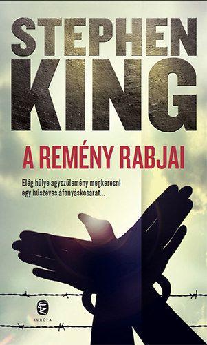 Stephen King - A remény rabjai
