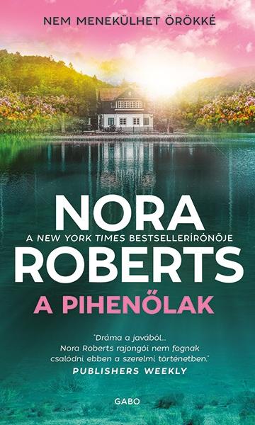 Nora Roberts - A pihenőlak