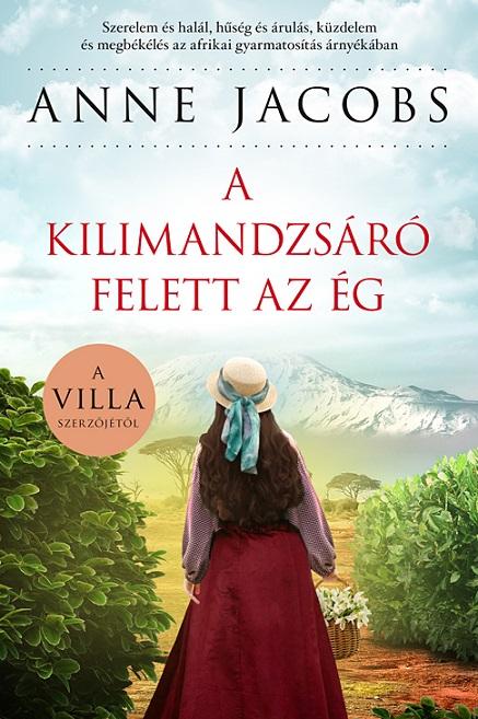 Anne Jacobs - A Kilimandzsáró felett az ég