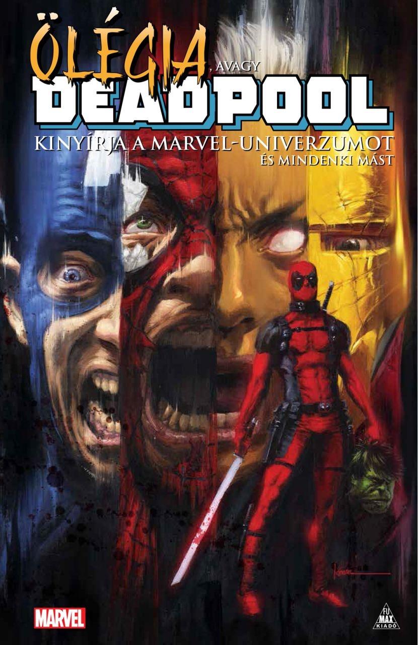 Cullen Bunn - Ölégia, avagy Deadpool kinyírja a Marvel-univerzumot és mindenki mást