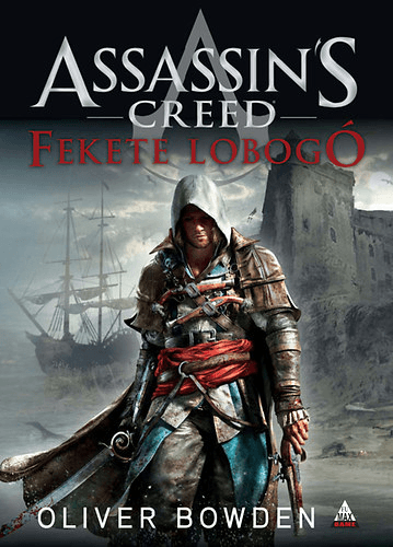 Oliver Bowden - Assassin's Creed - Fekete lobogó