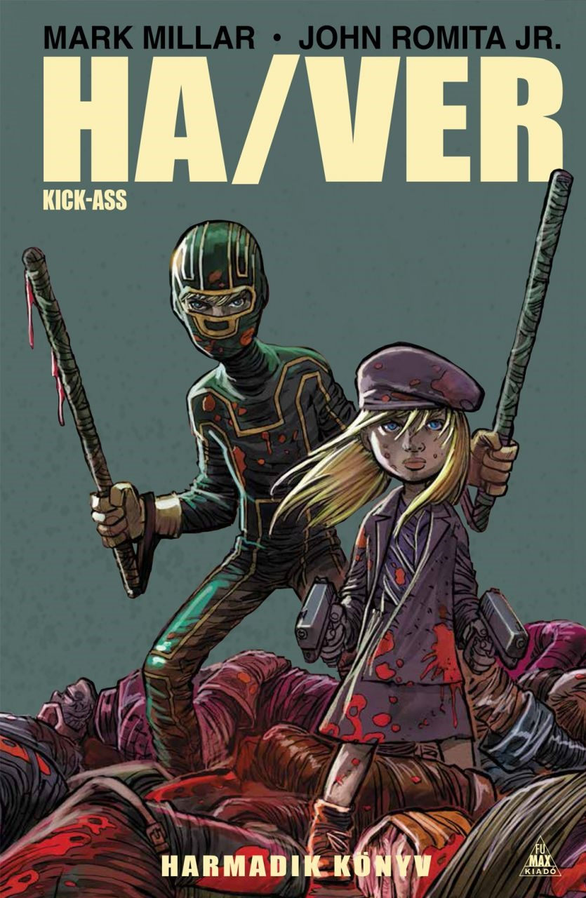 Mark Millar - Ha/Ver - Kick-Ass – Harmadik könyv