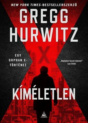 Gregg Hurwitz - Kíméletlen - Orphan X 3.
