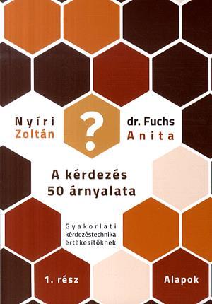 Nyíri Zoltán, Fuchs Anita - A kérdezés 50 árnyalata I.