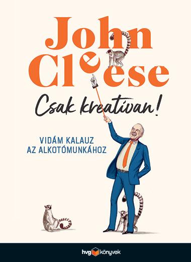 John Cleese - Csak kreatívan!