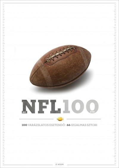 Szilvási György - Az NFL 100 éve - 100 varázslatos esztendő, 66 izgalmas sztori