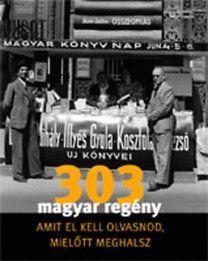 Tarján Tamás - 303 Magyar regény amit el kell olvasnod, mielőtt meghalsz