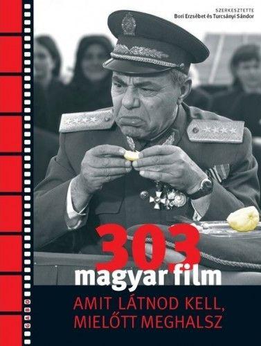TURCSÁNYI SÁNDOR - 303 Magyar film amit látnod kell, mielőtt meghalsz