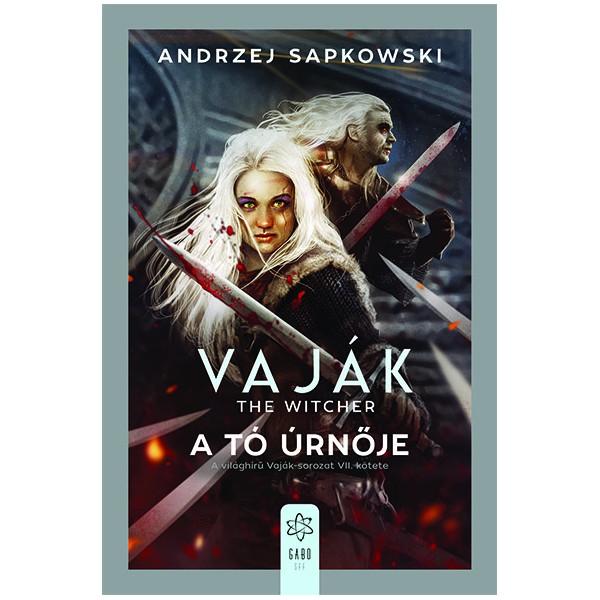 Andrzej Sapkowski - Vaják VII. - A tó úrnője