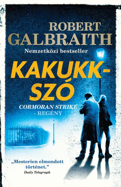 Robert Galbraith - Kakukkszó