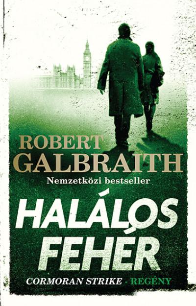 Robert Galbraith - Halálos fehér - Cormoran Strike-regény