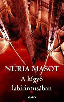 Núria Masot - A kígyó labirintusában
