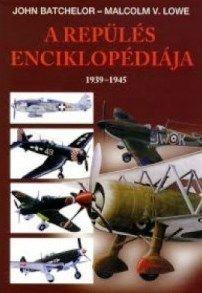 Malcolm V. Lowe - A repülés enciklopédiája 2. - 1939-1945