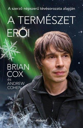 Brian Cox - A természet erői
