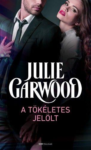 Julie Garwood - A tökéletes jelölt
