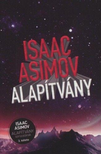 Isaac Asimov - Alapítvány - Az alapítvány sorozat 3.kötete