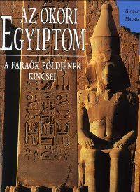 Maurizio Re - Az ókori egyiptom - A fáraók földjének kincsei