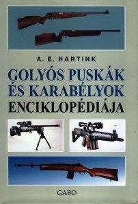 Anton E. Hartink - Golyós puskák és karabélyok enciklopédiája