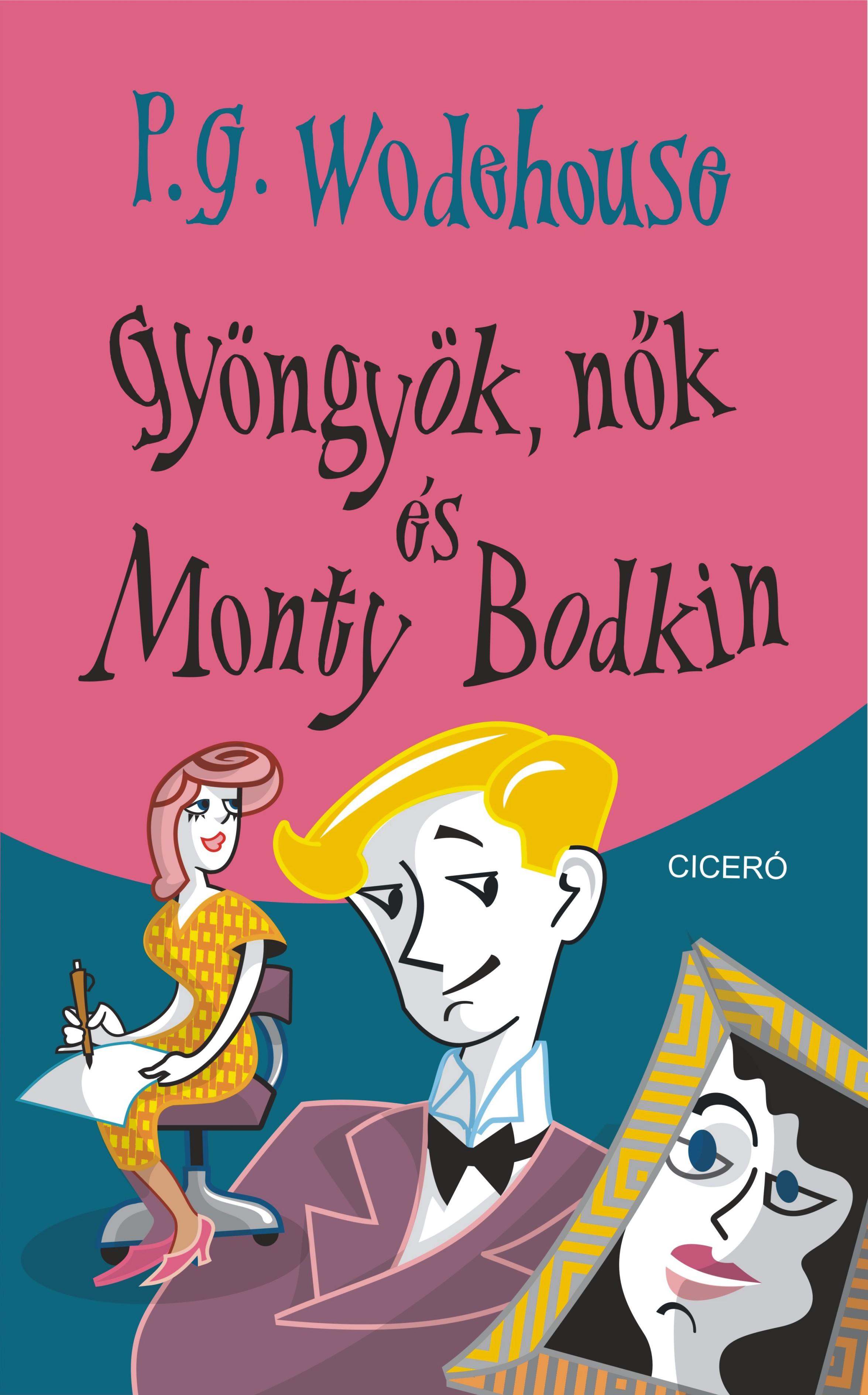 P. G. Wodehouse - Gyöngyök, nők és Monty Bodkin