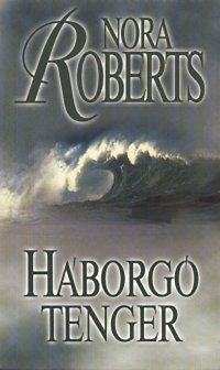 Nora Roberts - Háborgó tenger