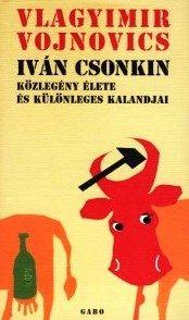Vojnovics Nyikolajevics Vlagyimir - Iván Csonkin közlegény élete és különleges kalandjai