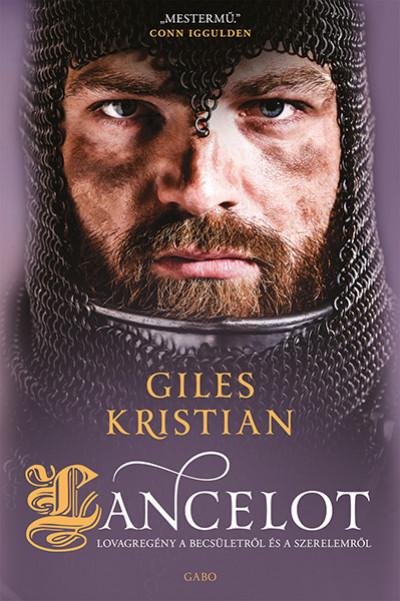 Giles Kristian - Lancelot - Lovagregény a becsületről és a szerelemről