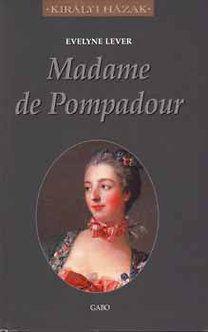 Evelyne Lever - Madame de Pompadour
