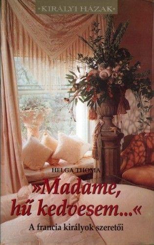 Helga Thoma - Madame, hű kedvesem