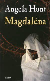 Angela Hunt - Magdaléna