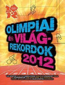 Keir Radnedge - Olimpiai és világrekordok 2012