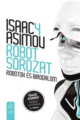 Isaac Asimov - Robotok és birodalom (Robot - sorozat 4. )