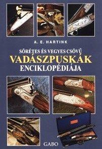 Anton E. Hartink - Sörétes és vegyes csövű vadászpuskák enciklopédiája