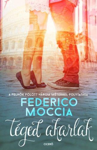 Federico Moccia - Téged akarlak