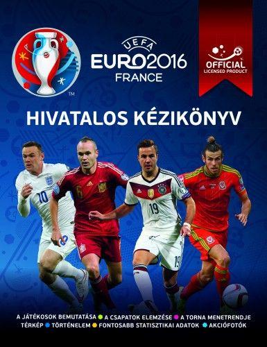 UEFA Euro 2016 Franciaország - Hivatalos kézikönyv
